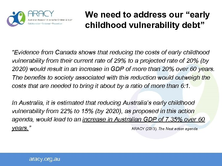 """We need to address our """"early childhood vulnerability debt"""" """"Evidence from Canada shows that"""