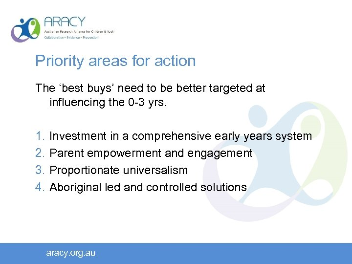 Priority areas for action The 'best buys' need to be better targeted at influencing