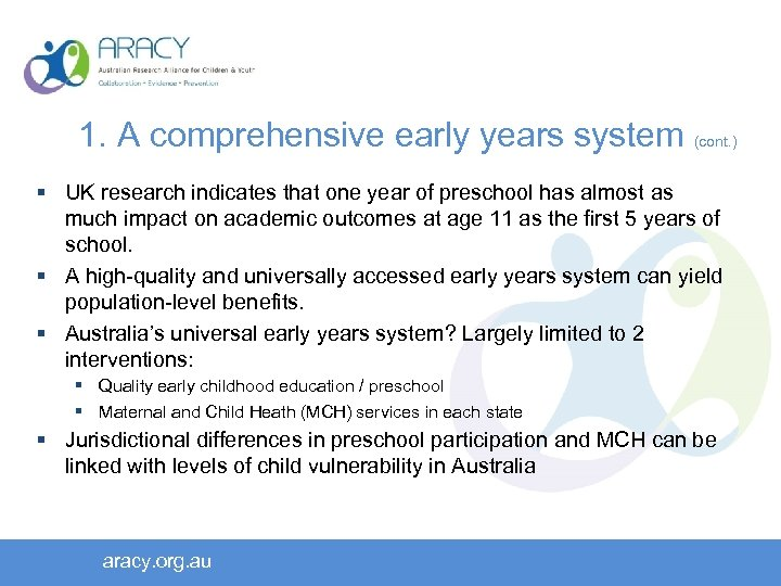 1. A comprehensive early years system (cont. ) § UK research indicates that one