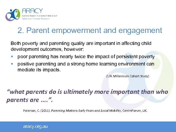 2. Parent empowerment and engagement Both poverty and parenting quality are important in affecting