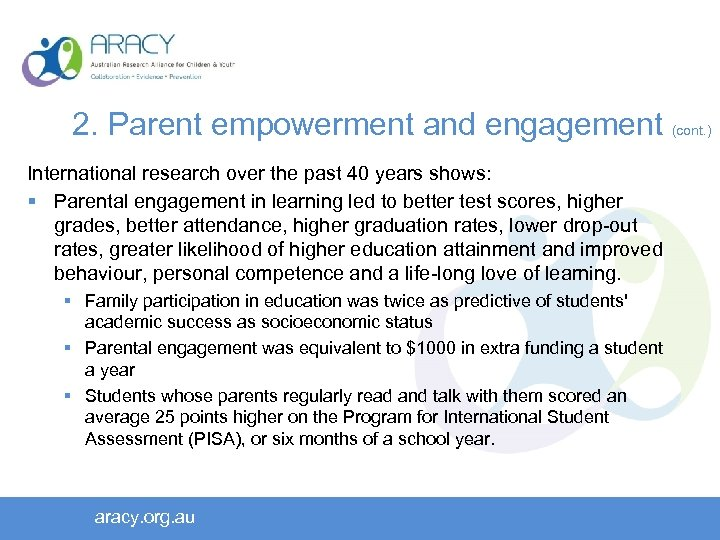 2. Parent empowerment and engagement (cont. ) International research over the past 40 years