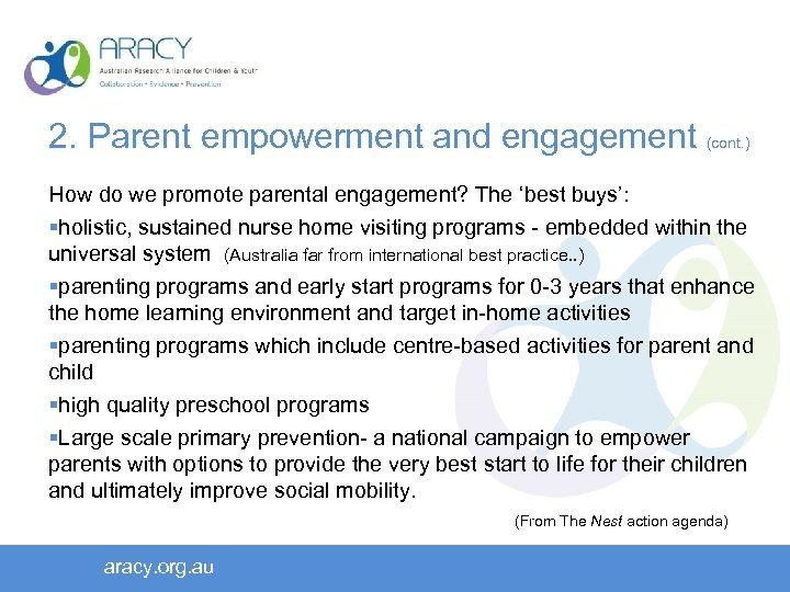 2. Parent empowerment and engagement (cont. ) How do we promote parental engagement? The