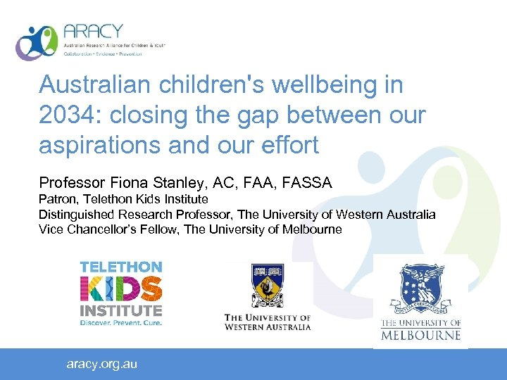 Australian children's wellbeing in 2034: closing the gap between our aspirations and our effort