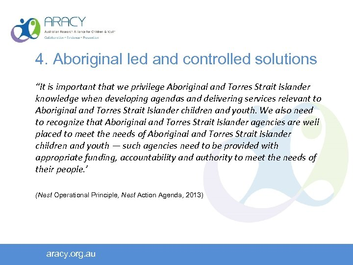 """4. Aboriginal led and controlled solutions """"It is important that we privilege Aboriginal and"""