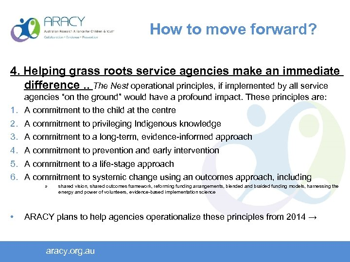 How to move forward? 4. Helping grass roots service agencies make an immediate difference.