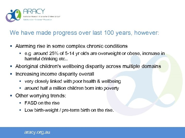 We have made progress over last 100 years, however: § Alarming rise in some