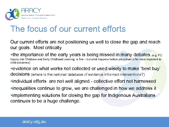 The focus of our current efforts Our current efforts are not positioning us well
