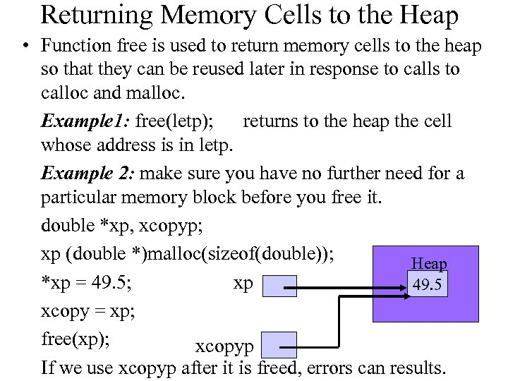Returning Memory Cells to the Heap • Function free is used to return memory