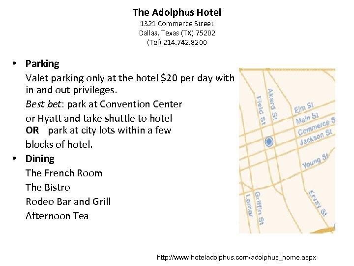 The Adolphus Hotel 1321 Commerce Street Dallas, Texas (TX) 75202 (Tel) 214. 742. 8200
