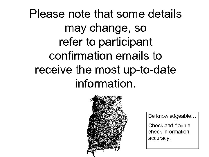 Please note that some details may change, so refer to participant confirmation emails to