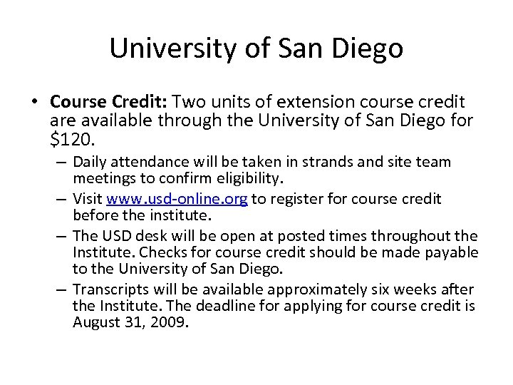 University of San Diego • Course Credit: Two units of extension course credit are