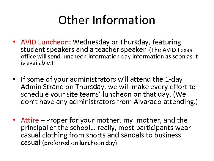 Other Information • AVID Luncheon: Wednesday or Thursday, featuring student speakers and a teacher