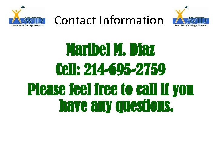 Contact Information Maribel M. Diaz Cell: 214 -695 -2759 Please feel free to call