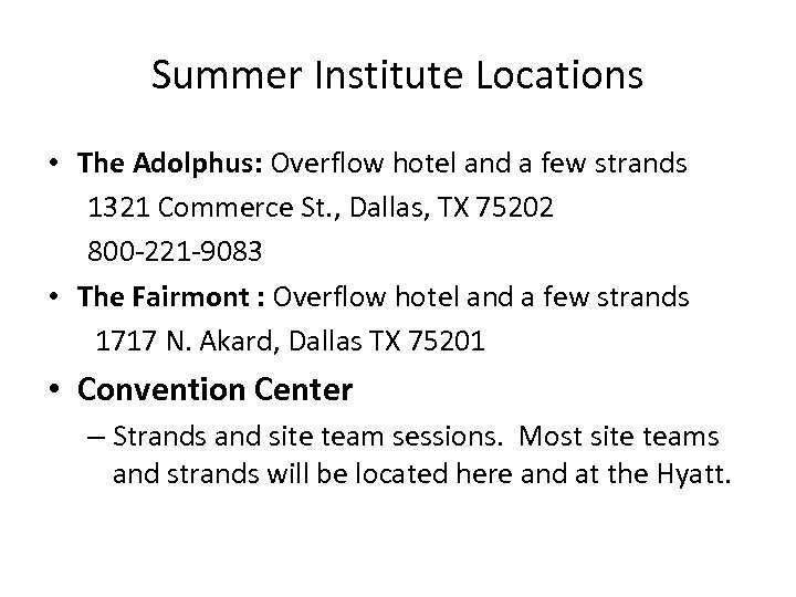 Summer Institute Locations • The Adolphus: Overflow hotel and a few strands 1321 Commerce