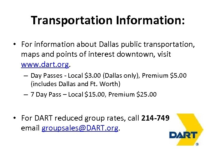 Transportation Information: • For information about Dallas public transportation, maps and points of interest
