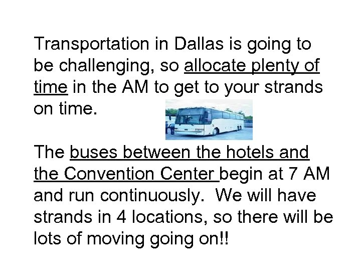 Transportation in Dallas is going to be challenging, so allocate plenty of time in