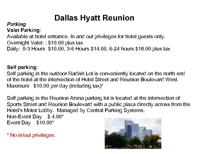 Dallas Hyatt Reunion Parking Valet Parking: Available at hotel entrance. In and out privileges