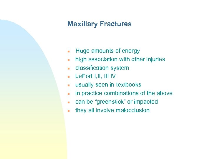 Maxillary Fractures n n n n Huge amounts of energy high association with other