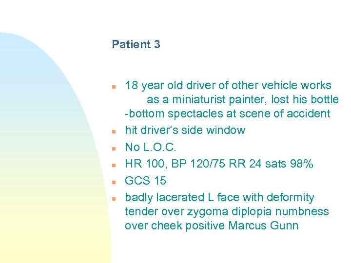 Patient 3 n n n 18 year old driver of other vehicle works as