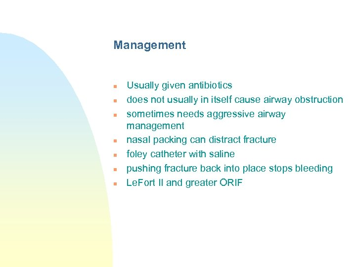 Management n n n n Usually given antibiotics does not usually in itself cause