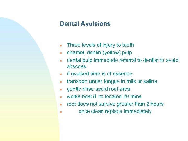 Dental Avulsions n n n n n Three levels of injury to teeth enamel,