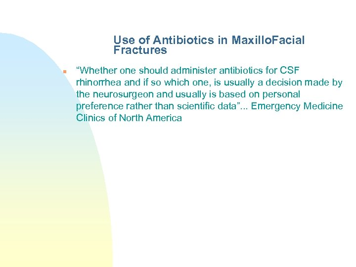 "Use of Antibiotics in Maxillo. Facial Fractures n ""Whether one should administer antibiotics for"