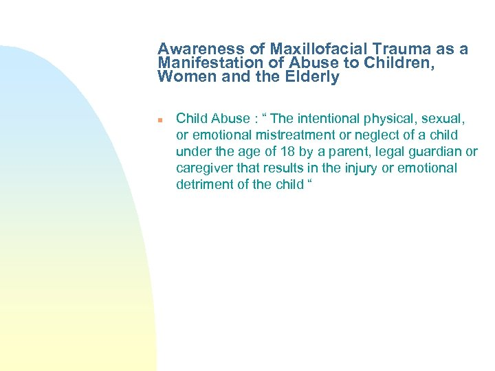 Awareness of Maxillofacial Trauma as a Manifestation of Abuse to Children, Women and the
