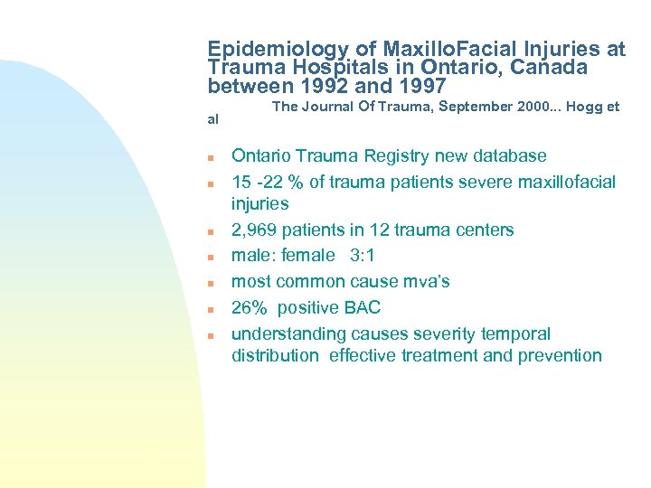 Epidemiology of Maxillo. Facial Injuries at Trauma Hospitals in Ontario, Canada between 1992 and