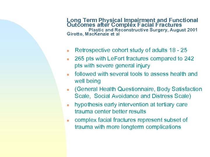 Long Term Physical Impairment and Functional Outcomes after Complex Facial Fractures Plastic and Reconstructive