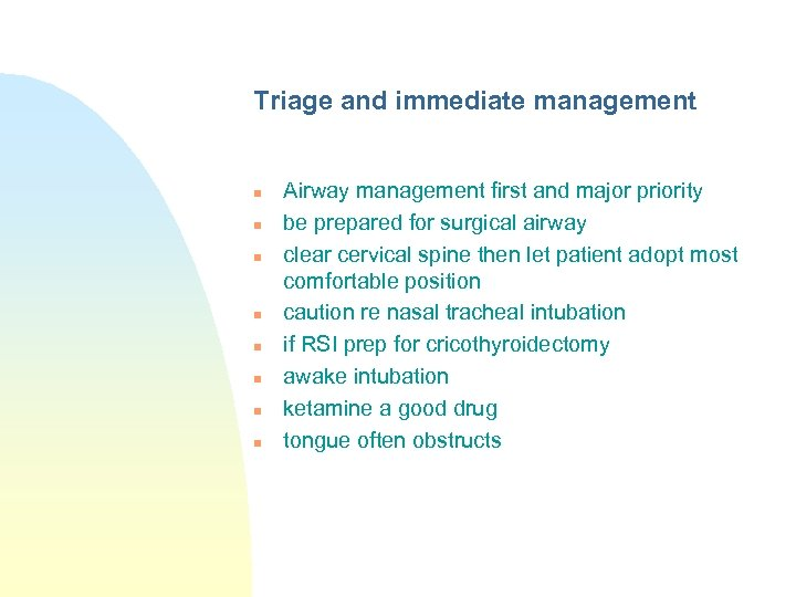 Triage and immediate management n n n n Airway management first and major priority