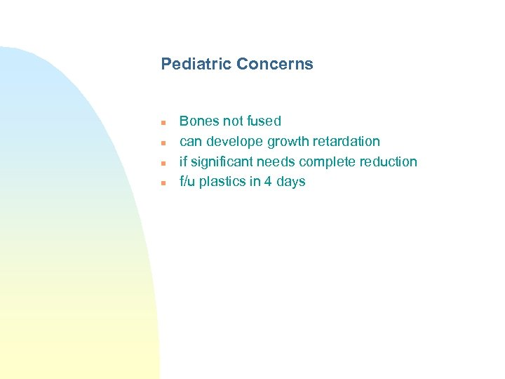 Pediatric Concerns n n Bones not fused can develope growth retardation if significant needs