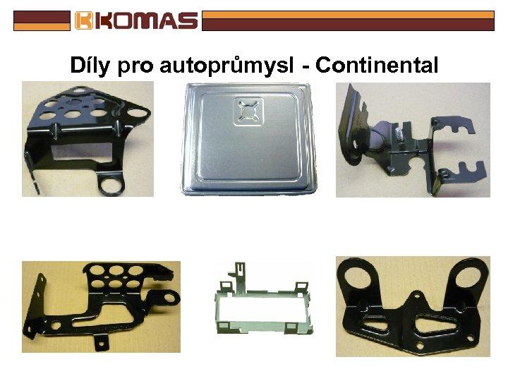 Díly pro autoprůmysl - Continental