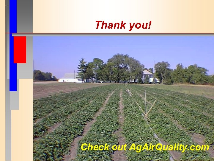 Thank you! Check out Ag. Air. Quality. com