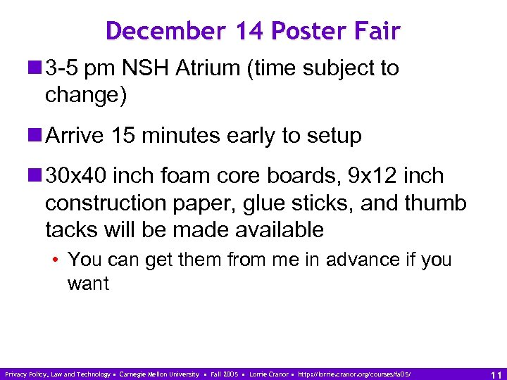 December 14 Poster Fair n 3 -5 pm NSH Atrium (time subject to change)
