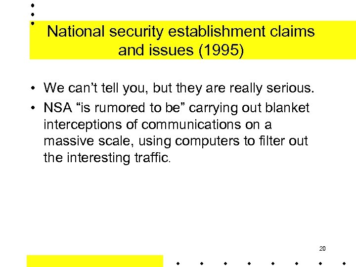National security establishment claims and issues (1995) • We can't tell you, but they