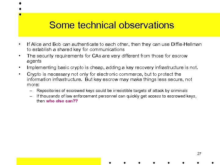 Some technical observations • • If Alice and Bob can authenticate to each other,
