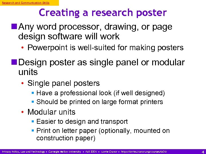 Research and Communication Skills Creating a research poster n Any word processor, drawing, or