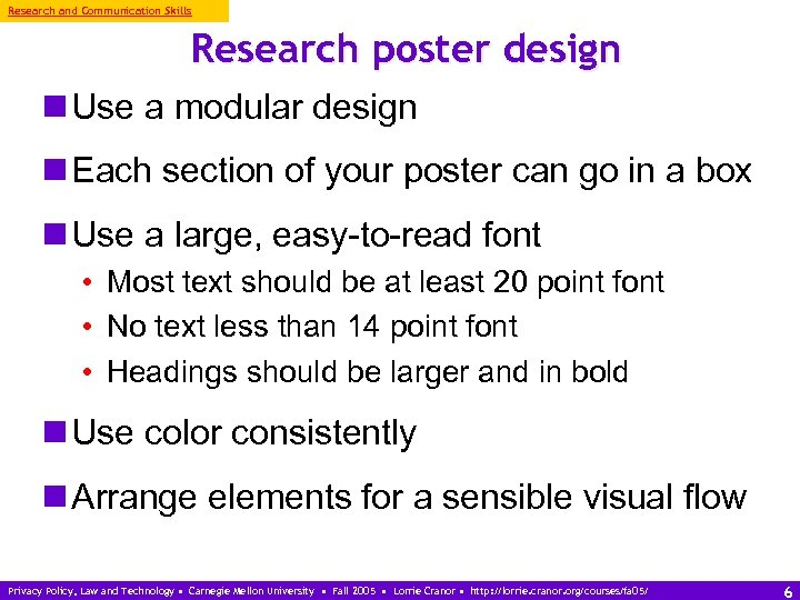 Research and Communication Skills Research poster design n Use a modular design n Each