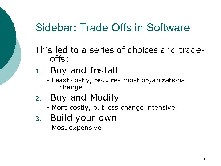 Sidebar: Trade Offs in Software This led to a series of choices and tradeoffs: