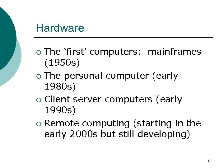 Hardware The 'first' computers: mainframes (1950 s) ¡ The personal computer (early 1980 s)