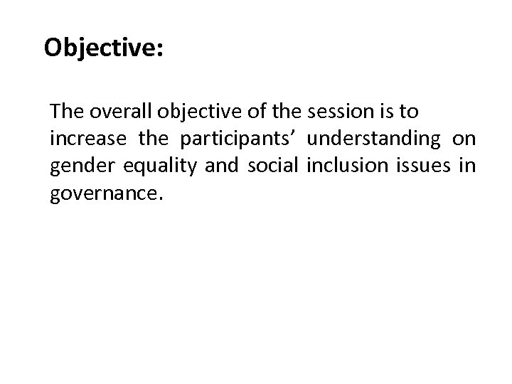 Objective: The overall objective of the session is to increase the participants' understanding on