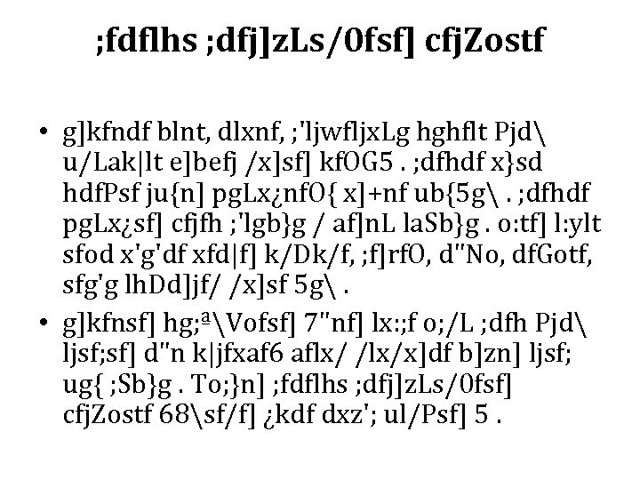 ; fdflhs ; dfj]z. Ls/0 fsf] cfj. Zostf • g]kfndf blnt, dlxnf, ; 'ljwfljx.