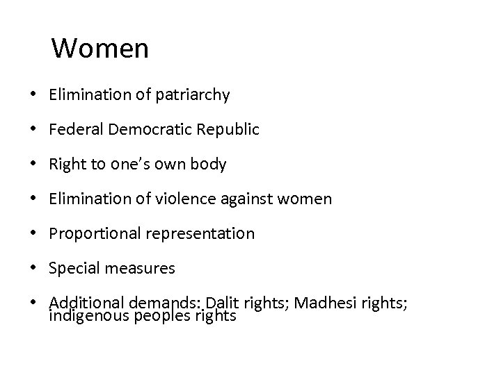 Women • Elimination of patriarchy • Federal Democratic Republic • Right to one's own