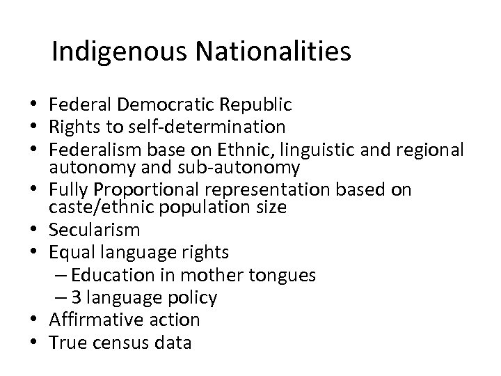 Indigenous Nationalities • Federal Democratic Republic • Rights to self-determination • Federalism base
