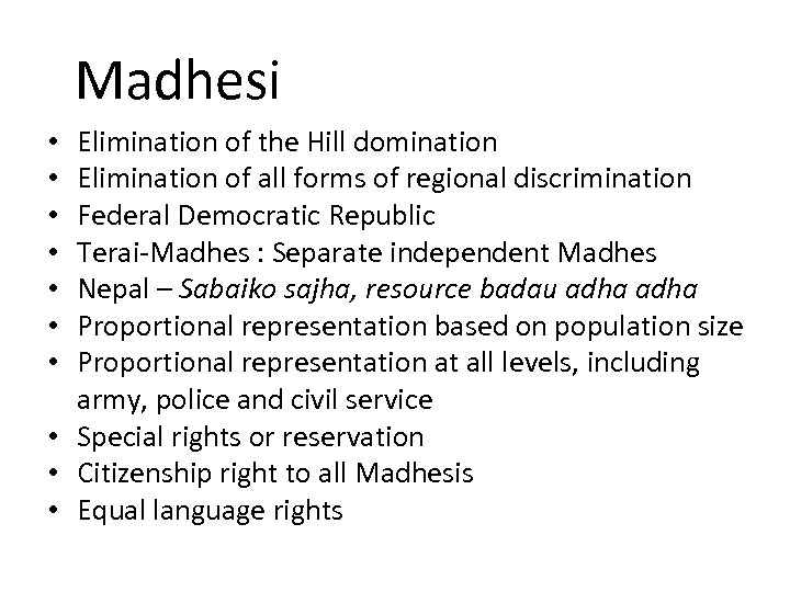 Madhesi Elimination of the Hill domination Elimination of all forms of regional discrimination