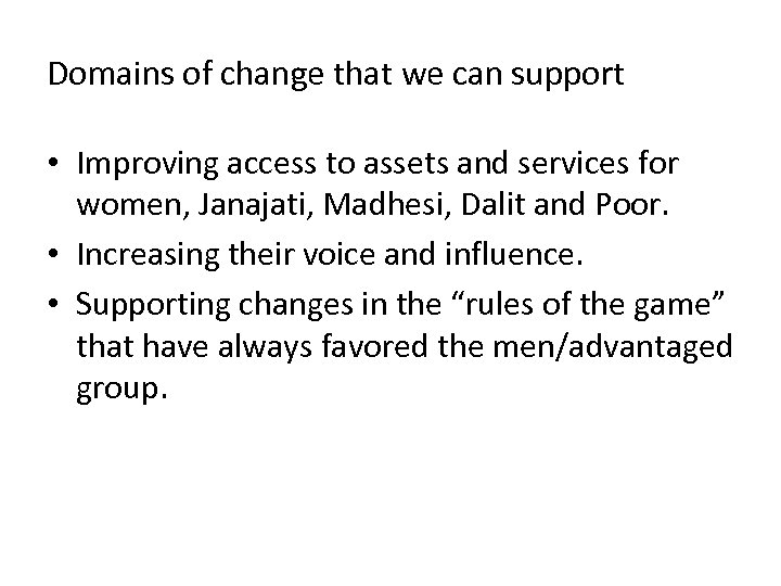 Domains of change that we can support • Improving access to assets and services