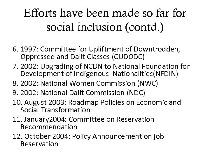 Efforts have been made so far for social inclusion (contd. ) 6. 1997: Committee