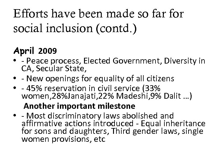 Efforts have been made so far for social inclusion (contd. ) April 2009 •