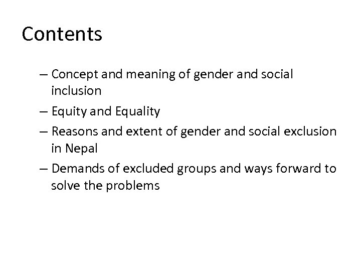 Contents – Concept and meaning of gender and social inclusion – Equity and Equality