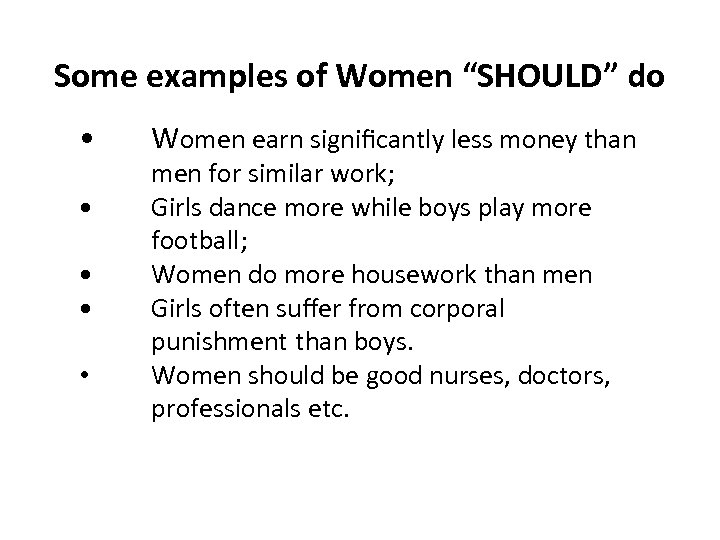 "Some examples of Women ""SHOULD"" do • • • Women earn significantly less money"